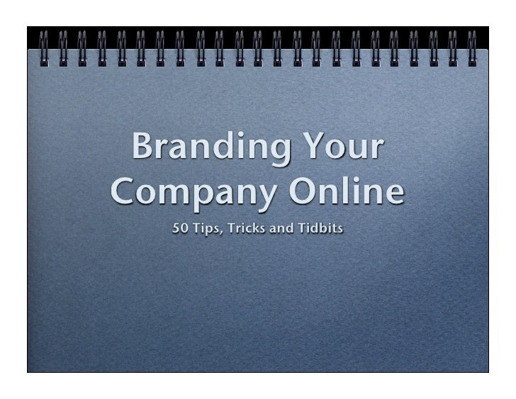 Branding Your Company Online   50 Tips, Tricks and Tidbits