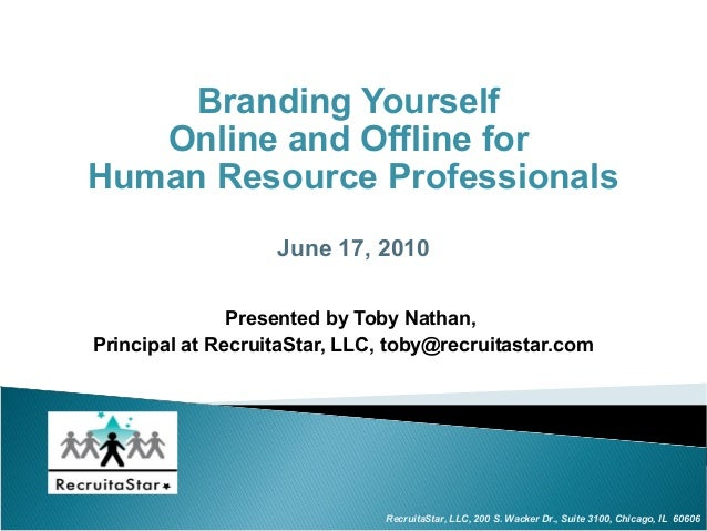 Branding Yourself   Online and Offline forHuman Resource Professionals                   June 17, 2010               Prese...