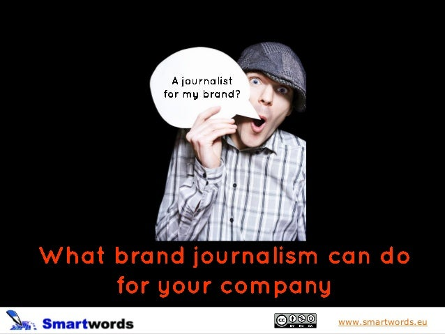 What brand journalism can do for your company
