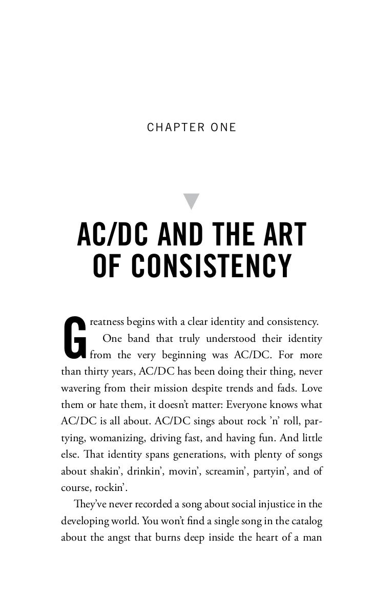 CHAPTER ONE   AC/DC AND THE ART    OF CONSISTENCYG       reatness begins with a clear identity and consistency.          O...