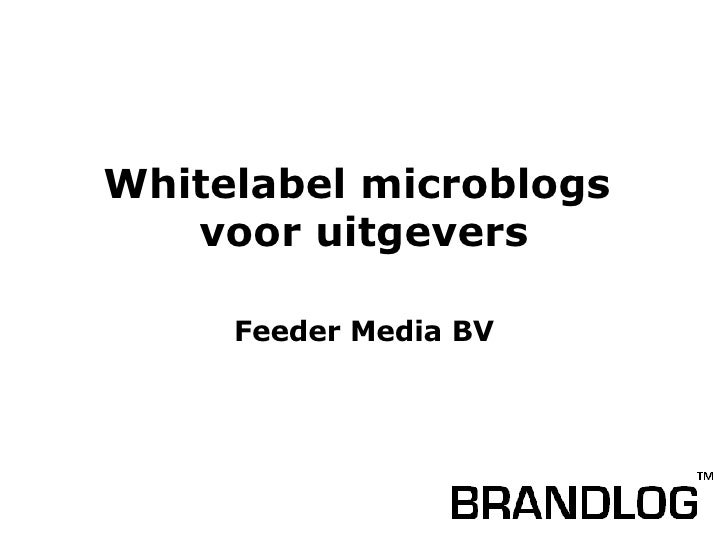 Whitelabel microblogs  voor uitgevers Feeder Media BV