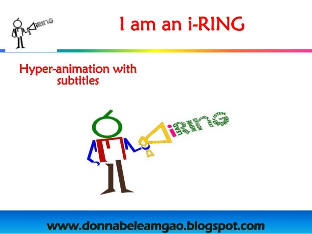 I am an i-RINGHyper-animation with      subtitles    www.donnabeleamgao.blogspot.com