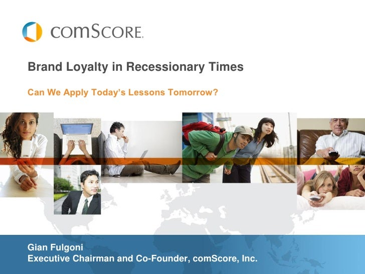"""Brand Loyalty in Recessionary Times  Can We Apply Today""""s Lessons Tomorrow?     Gian Fulgoni Executive Chairman and Co-Fou..."""