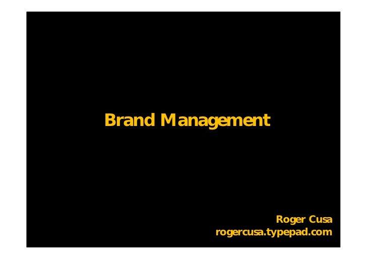 Roger Cusa rogercusa.typepad.com Brand Management