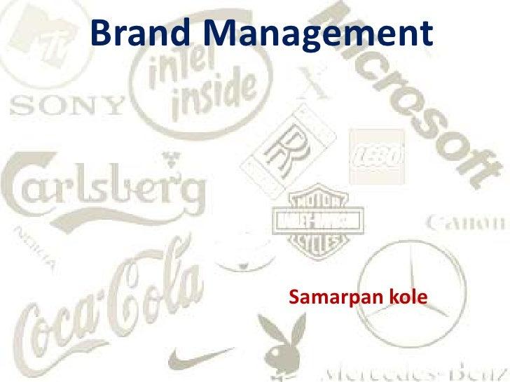 Brand Management<br />Samarpan kole<br />