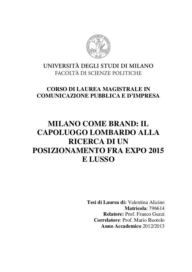 CORSO DI LAUREA MAGISTRALE IN COMUNICAZIONE PUBBLICA E D'IMPRESA  MILANO COME BRAND: IL CAPOLUOGO LOMBARDO ALLA RICERCA DI...