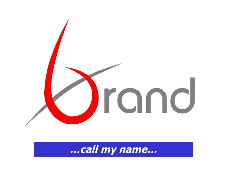… call my name…