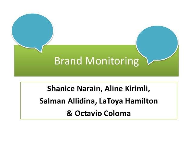 Brand Monitoring Shanice Narain, Aline Kirimli, Salman Allidina, LaToya Hamilton & Octavio Coloma