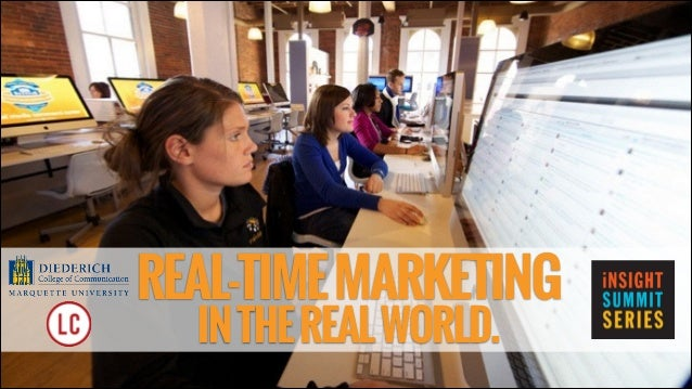 REAL-TIMEMARKETING INTHEREALWORLD.