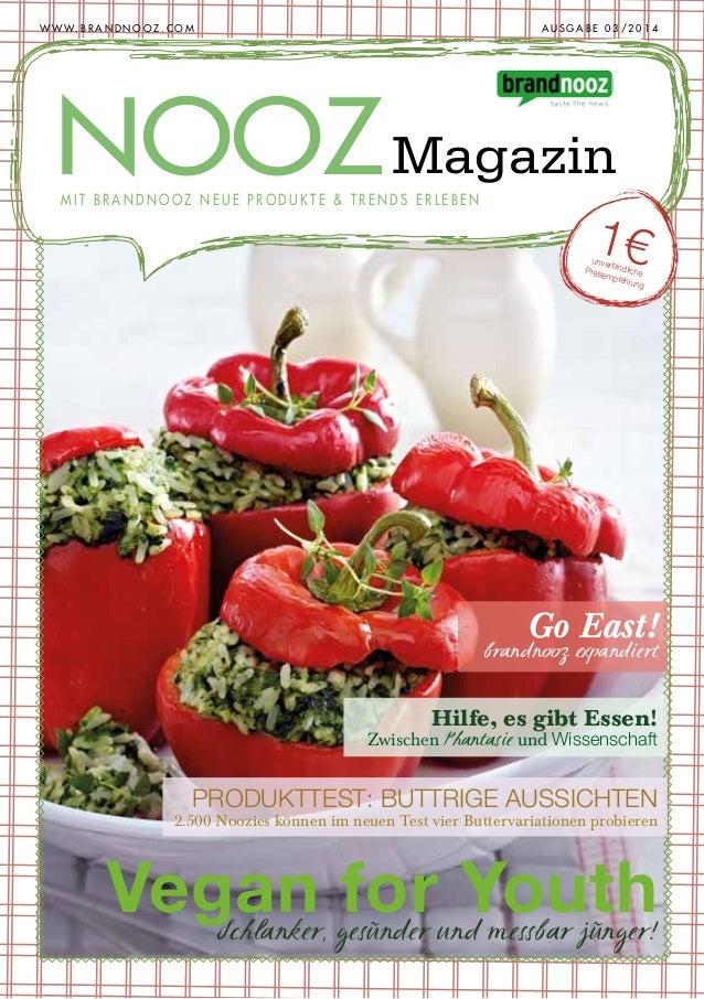 W W W . B R A N D N O O Z . C O M   AUSGABE 03/2014  NOOZ Magazin MIT BRANDNOOZ NEUE PRODUKTE & TRENDS ERLEBEN  1€  unve...