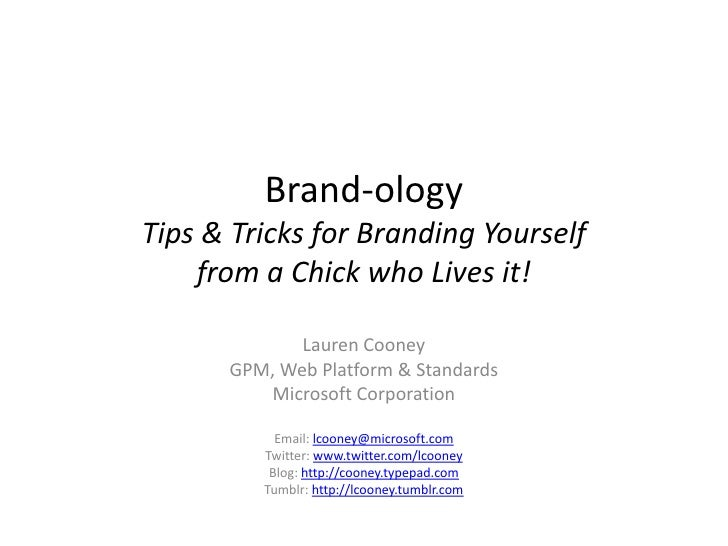 Brand-ology Tips & Tricks for Branding Yourself     from a Chick who Lives it!               Lauren Cooney       GPM, Web ...