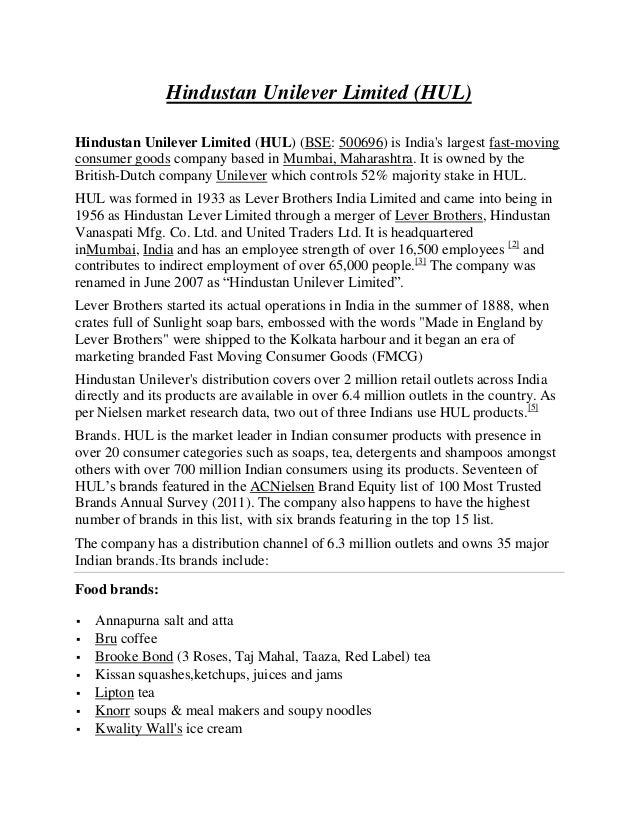 Hindustan Unilever Limited (HUL)Hindustan Unilever Limited (HUL) (BSE: 500696) is Indias largest fast-movingconsumer goods...