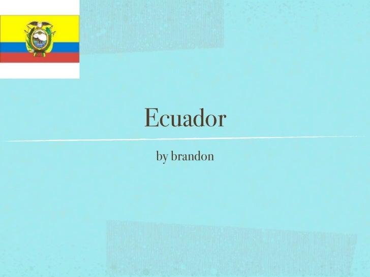 Ecuador by brandon