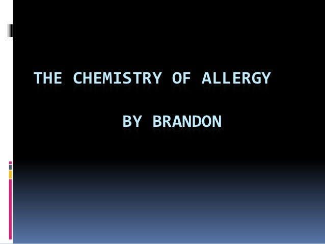 THE CHEMISTRY OF ALLERGY        BY BRANDON