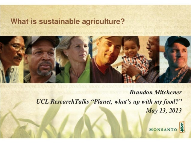 """What is sustainable agriculture? Brandon Mitchener UCL ResearchTalks """"Planet, what's up with my food?"""" May 13, 2013"""