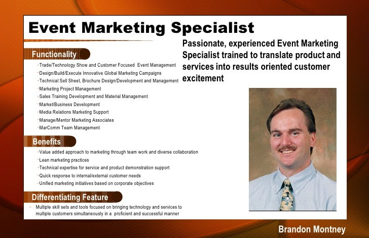 Event Marketing Specialist <ul><li>Trade/Technology Show and Customer Focused  Event Management </li></ul><ul><li>Design/B...