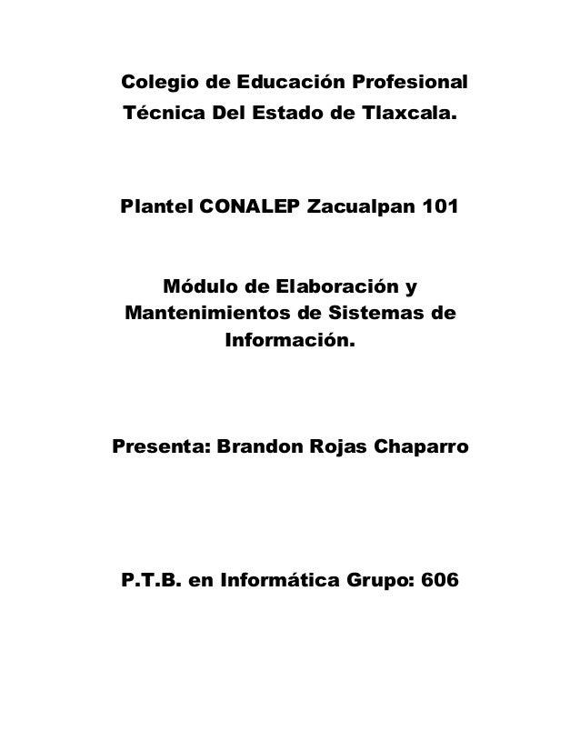 Colegio de Educación Profesional Técnica Del Estado de Tlaxcala. Plantel CONALEP Zacualpan 101 Módulo de Elaboración y Man...