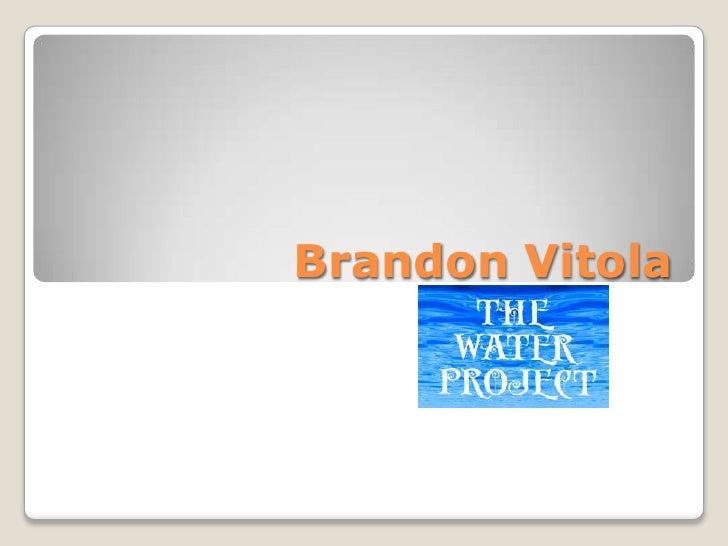 Brandon vitola presentation project