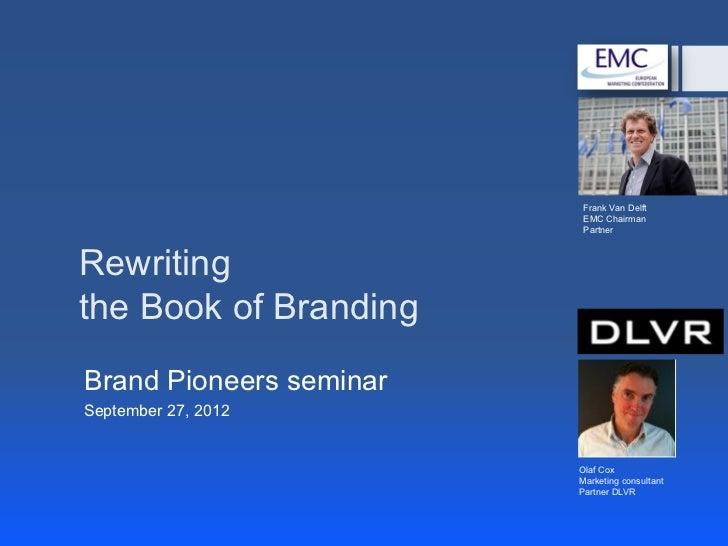Rewriting the book of Branding - Brand Pioneers Sept. 2012