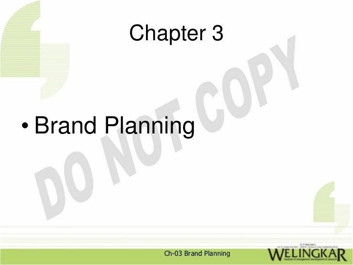 Chapter 3• Brand Planning             Ch-03 Brand Planning