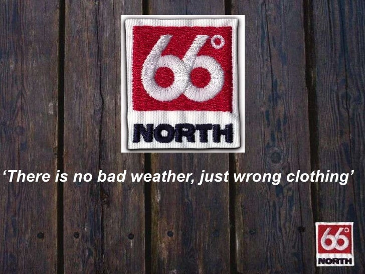 'There is no bad weather, just wrong clothing'<br />