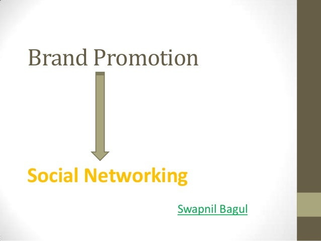 Brand Promotion  Social Networking Swapnil Bagul