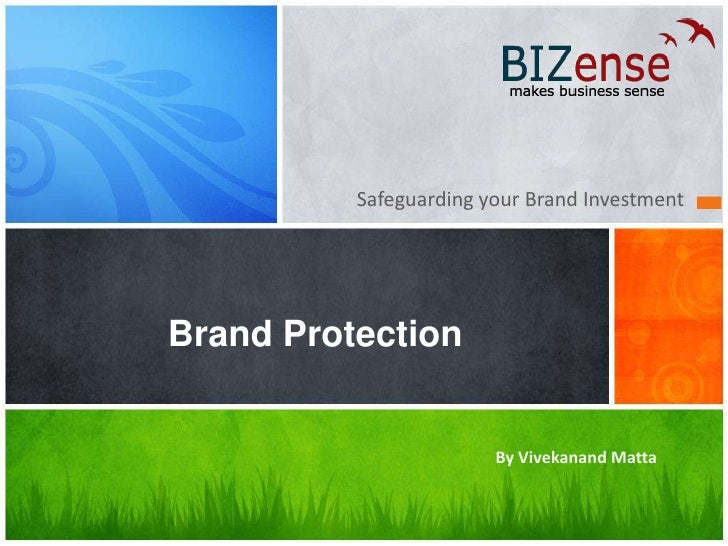 Safeguarding your Brand Investment<br />Brand Protection<br />By Vivekanand Matta<br />