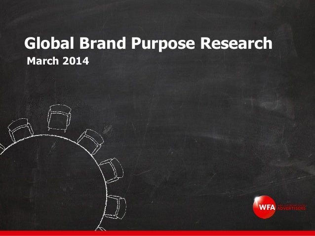 Global Brand Purpose Research March 2014