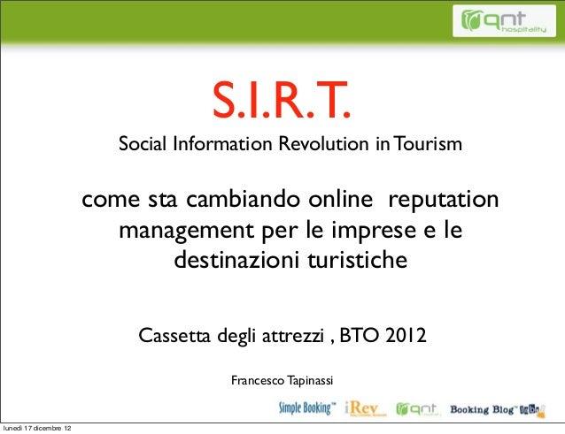 S.I.R.T.                           Social Information Revolution in Tourism                        come sta cambiando onli...