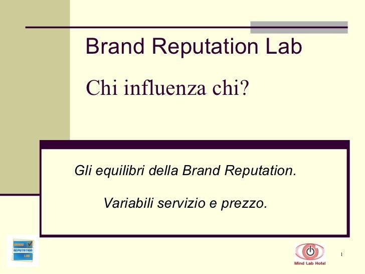 Chi influenza chi? Gli equilibri della Brand Reputation. Variabili servizio e prezzo. Brand Reputation Lab