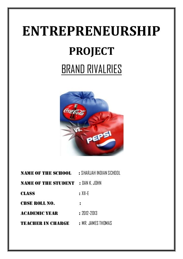 Brand Rivalries: Pepsi Vs Coca- Cola-Cbse class 12 Entrepreneurship Project