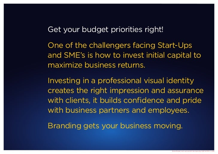 Get your budget priorities right!One of the challengers facing Start-Upsand SME's is how to invest initial capital tomaxim...