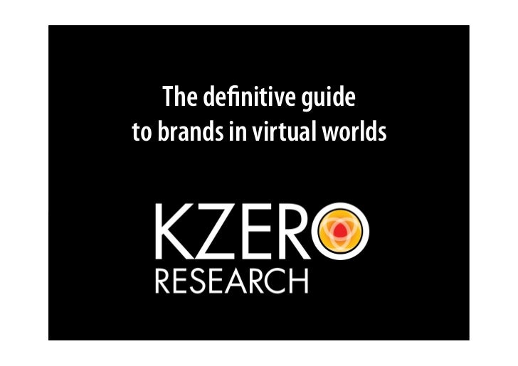 The definitive guide to brands in virtual worlds