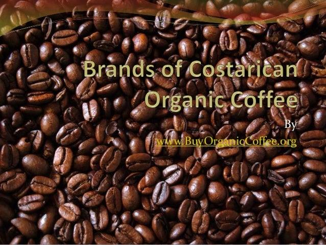 Brands of Costarican Organic Coffee