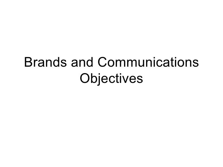Brands and Communications Objectives