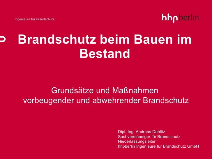 Brandschutz beim Bauen im Bestand Grundsätze und Maßnahmen  vorbeugender und abwehrender Brandschutz Dipl.-Ing. Andreas Da...