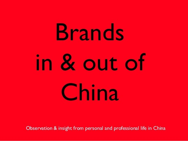 Brandsin & out ofChinaObservation & insight from personal and professional life in China