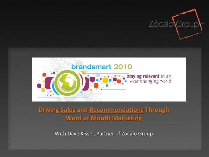 Driving Sales and Recommendations Through Word of Mouth Marketing - Dave Kissel, Zocalo