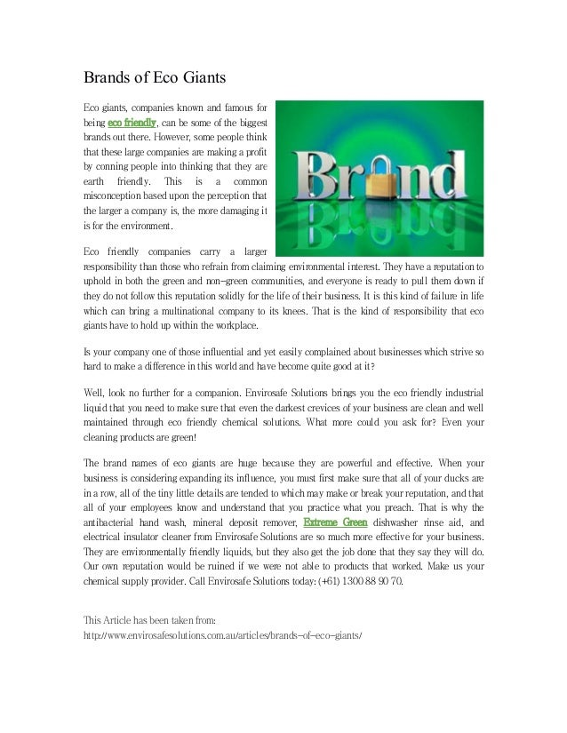 Brands of Eco Giants Eco giants, companies known and famous for being eco friendly, can be some of the biggest brands out ...