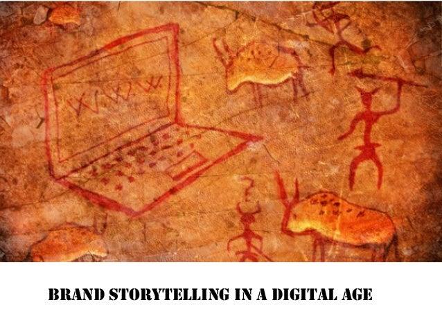 BRAND STORYTELLING IN A DIGITAL AGE