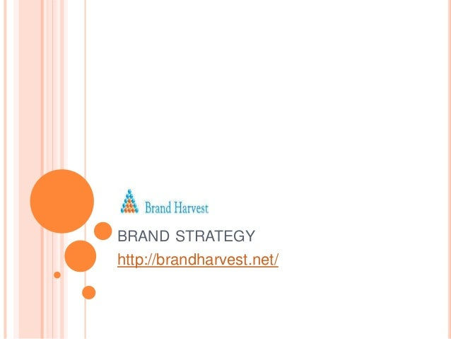 BRAND STRATEGY http://brandharvest.net/