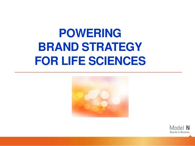 POWERING BRAND STRATEGYFOR LIFE SCIENCES