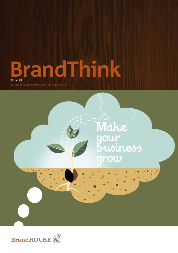 BrandThinkIssue #3A bimonthly newsletter from BrandHOUSE                                         Make                     ...