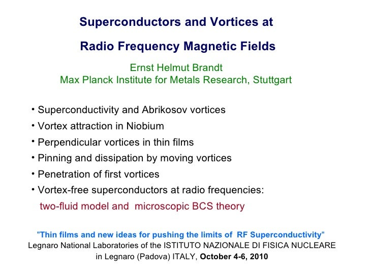 Superconductors and Vortices at Radio Frequency Magnetic Fields Ernst Helmut Brandt Max Planck Institute for Metals Resear...