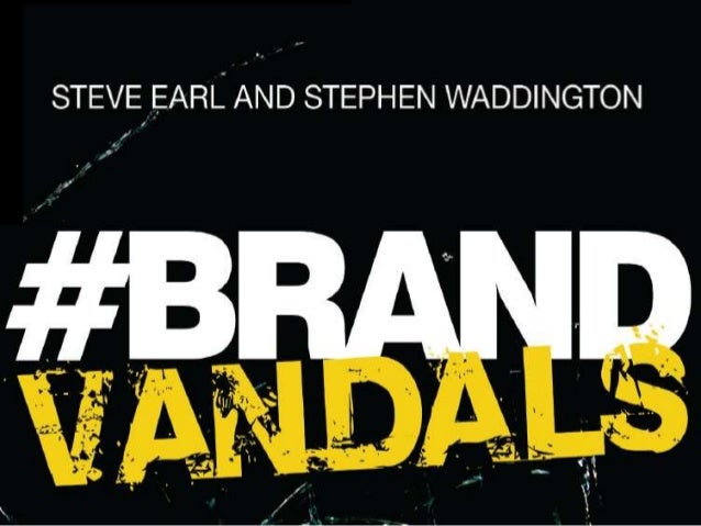 Q. Why should people who are interested in internal communication read the book #brandvandals by Steve Earl and Stephen Wa...