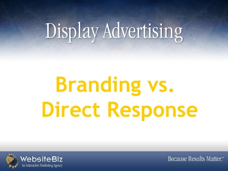 Brand vs. Direct Response Display Campaigns