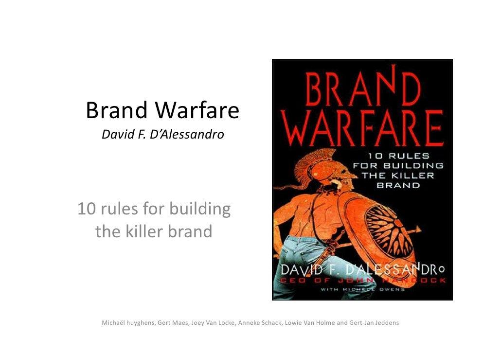 Brand Warfare    David F. D'Alessandro     10 rules for building   the killer brand       Michaël huyghens, Gert Maes, Joe...