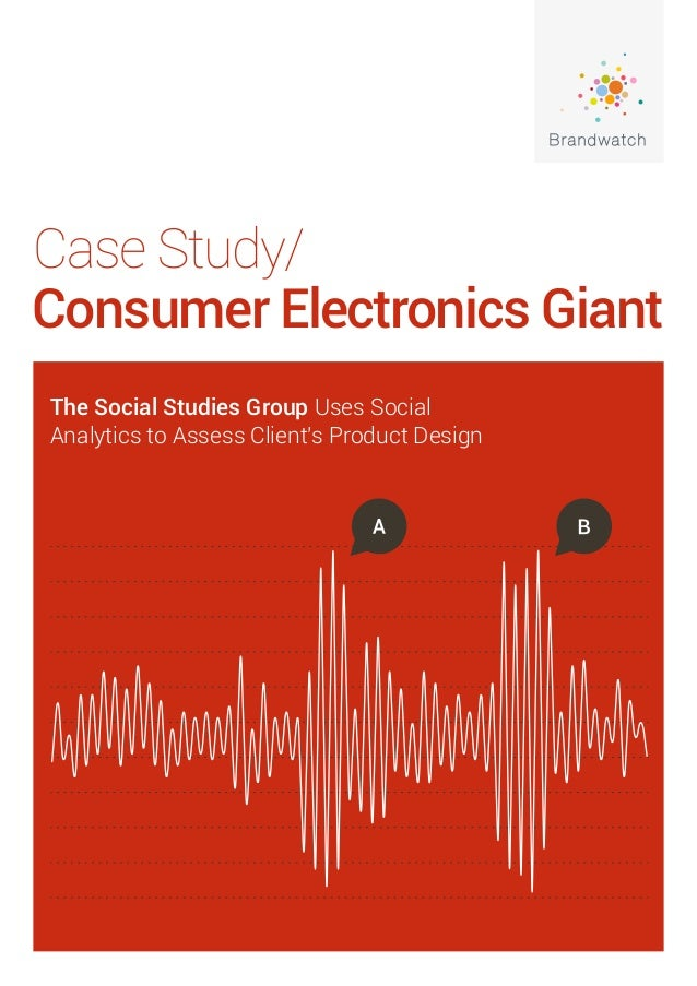 Case study: Social media and consumer electronics