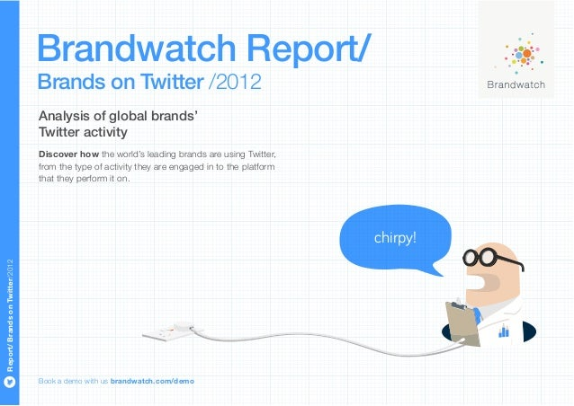 Brandwatch Report/                                 Brands on Twitter /2012                                 Analysis of glo...
