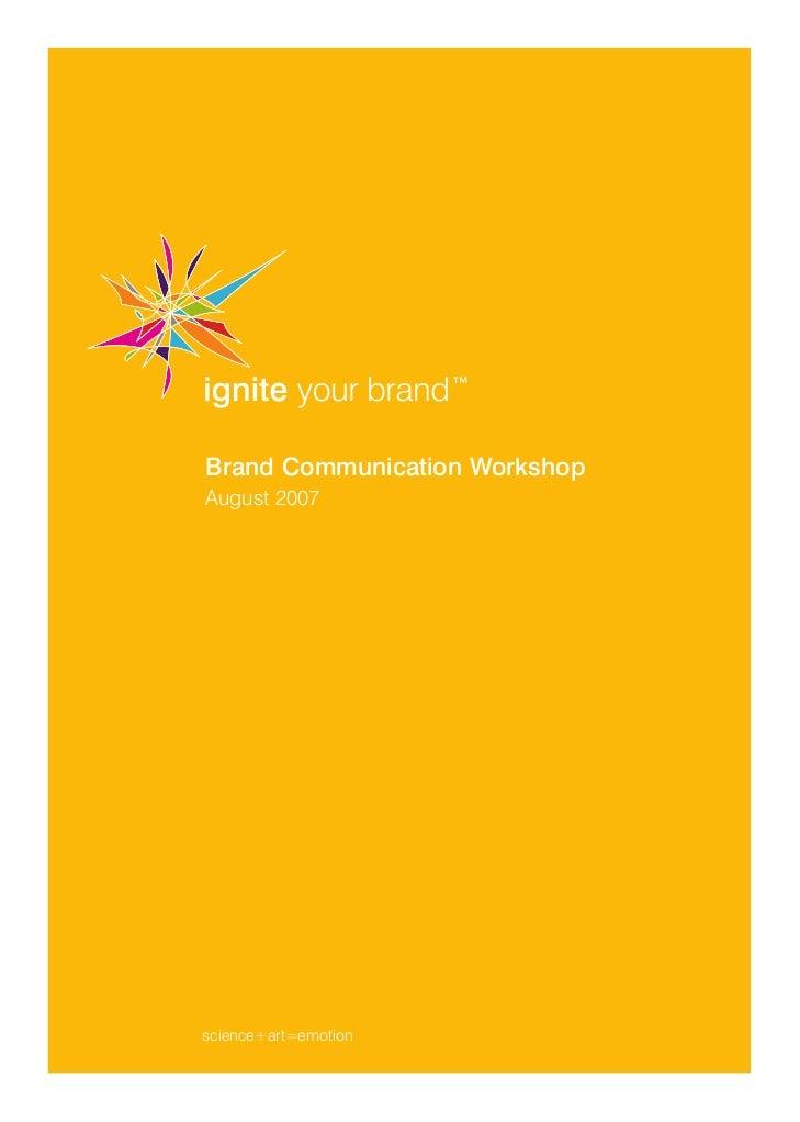 Brand Communication Workshop August 2007     science+art=emotion